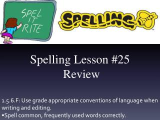 Spelling Lesson # 25 Review