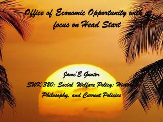 Office of Economic Opportunity with a focus on Head Start