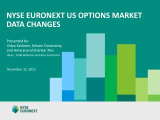 NYSE Euronext US Options Market data changes