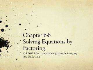 Chapter 6-8 Solving Equations by Factoring
