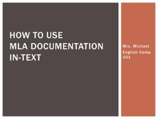 How to Use  MLA Documentation  in-text