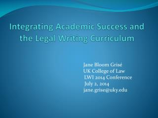 Integrating Academic Success and the Legal Writing Curriculum