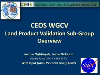 CEOS WGCV Land Product Validation Sub-Group Overview