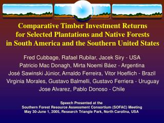 Comparative Timber Investment Returns  for Selected Plantations and Native Forests  in South America and the Southern Un
