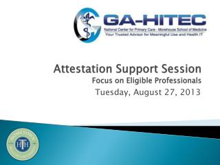 Attestation Support Session Focus on Eligible Professionals