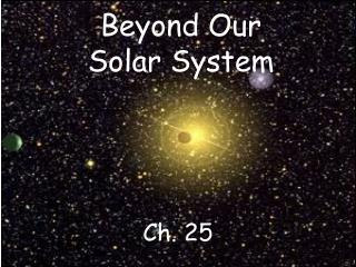Beyond Our Solar System