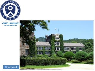 YONSEI UNIVERSITY The First and the Best