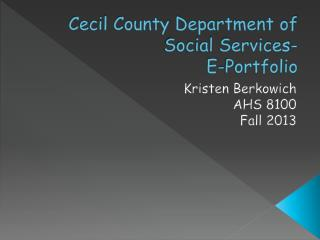 Cecil County Department of Social Services- E-Portfolio