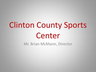Clinton County Sports Center