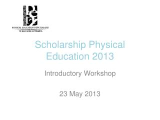Scholarship Physical Education 2013