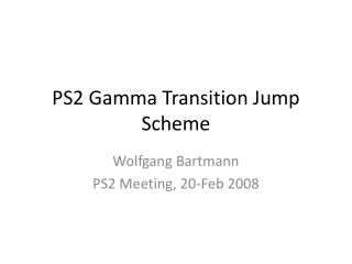 PS2  Gamma Transition  Jump Scheme