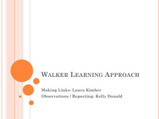 Walker Learning Approach