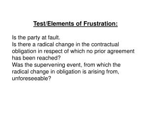 Test/Elements of Frustration: Is the party at fault.