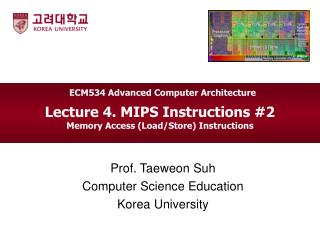 Lecture 4. MIPS Instructions #2  Memory Access (Load/Store) Instructions