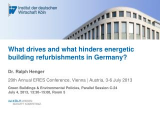 What drives and what hinders energetic building refurbishments in Germany?