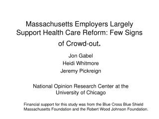 Massachusetts Employers Largely Support Health Care Reform: Few Signs of Crowd-out .