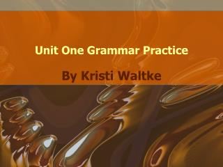 Unit One Grammar Practice