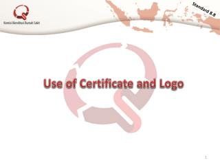 Use of Certificate and Logo