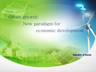 Green growth:            New paradigm for                     economic development