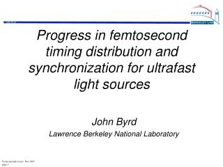 Progress in femtosecond timing distribution and synchronization for ultrafast light sources