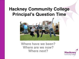 Hackney Community College  Principal's Question Time