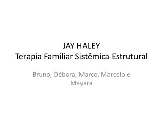 JAY HALEY Terapia Familiar Sistêmica Estrutural