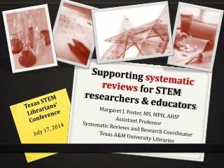 Supporting  systematic reviews  for STEM researchers & educators