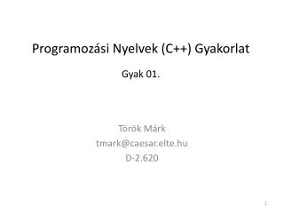 Programozási Nyelvek (C++) Gyakorlat Gyak 01.