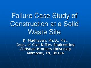 Failure Case Study of Construction at a Solid Waste Site
