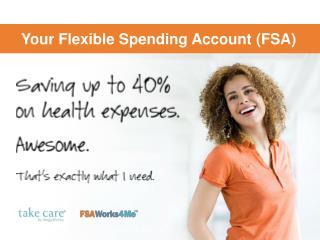 Your Flexible Spending Account (FSA)