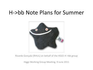 H->bb Note Plans for Summer
