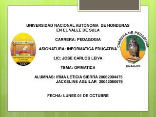 UNIVERSIDAD NACIONAL AUTÓNOMA  DE HONDURAS  EN EL VALLE DE SULA CARRERA: PEDAGOGIA