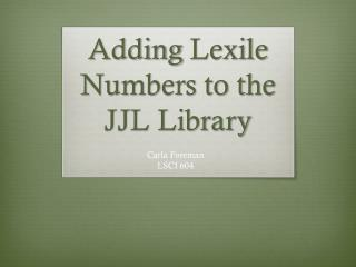 Adding  Lexile  Numbers to the JJL Library