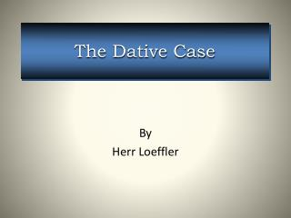 The Dative Case