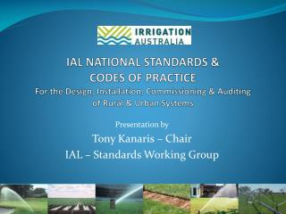 Presentation  by Tony Kanaris  – Chair IAL – Standards Working Group