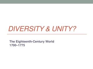 Diversity & Unity?