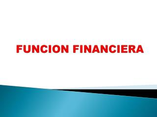 FUNCION FINANCIERA