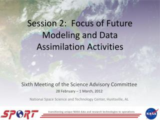 Session 2:   Focus of Future Modeling and Data Assimilation Activities