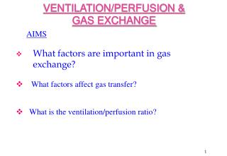 VENTILATION/PERFUSION & GAS EXCHANGE