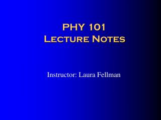 PHY 101  Lecture Notes