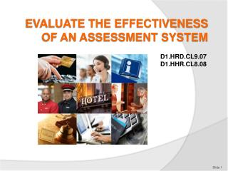 EVALUATE THE EFFECTIVENESS OF AN ASSESSMENT SYSTEM