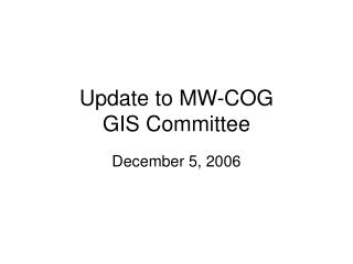 Update to MW-COG GIS Committee