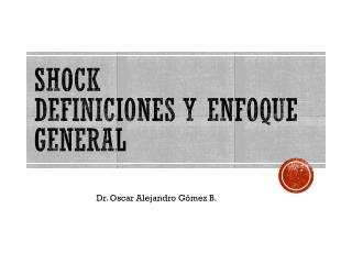 SHOCK Definiciones y enfoque general