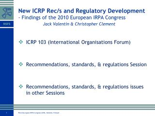 ICRP 103 (International Organisations Forum) Recommendations, standards, & regulations Session