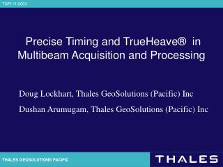 Precise Timing and TrueHeave ®   in Multibeam Acquisition and Processing
