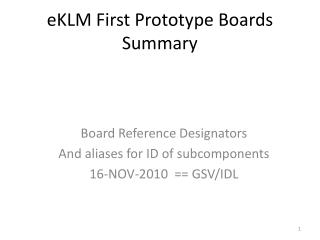 eKLM First Prototype Boards Summary
