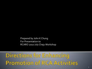 Directions for  Enhancing  Promotion of RCA  Activities
