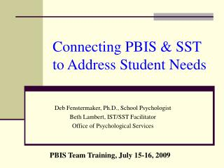 Connecting PBIS & SST to Address Student Needs