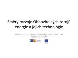 Směry rozvoje Obnovitelných zdrojů energie a jejich technologie