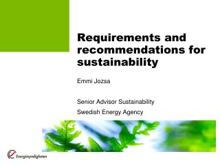 Requirements and recommendations for sustainability